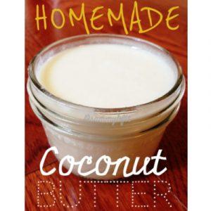 Homemade Coconut Butter   https://withpeanutbutterontop.com
