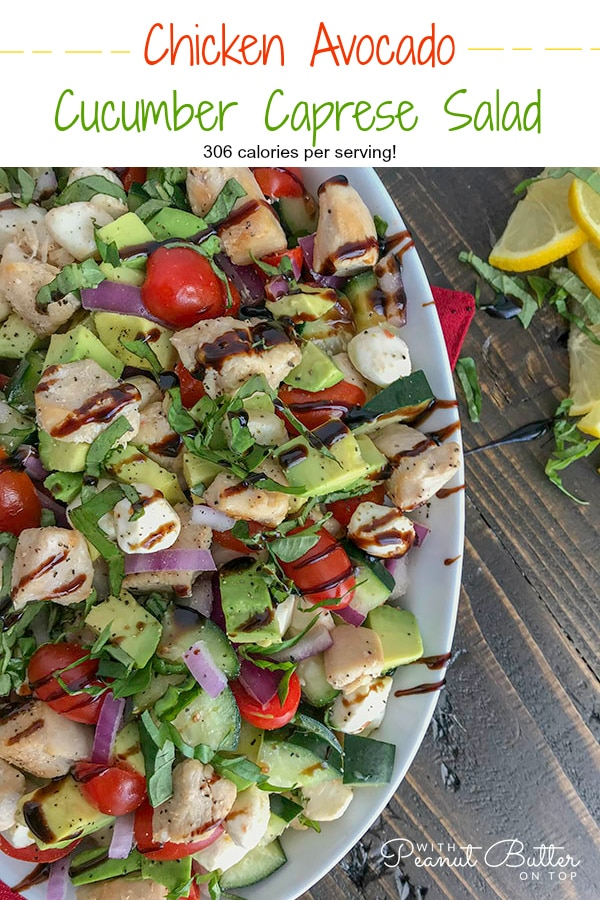 This Chicken Avocado and Cucumber Caprese Salad will become your next healthy habit. Not just for how quick and fool-proof it is to put together, but for the delicious flavor combination. The great thing about this recipe? It can easily be a no-cook recipe! #caprese #salad #capresesalad #wraps #avocado #healthy | https://withpeanutbutterontop.com